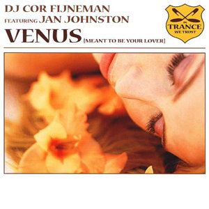 Cor Fijneman feat. Jan Johnston – Venus (Meant to be your lover)