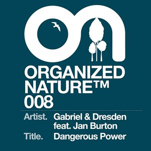 Gabriel & Dresden feat. Jan Burton – Dangerous power