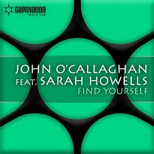 John O'Callaghan feat. Sarah Howells – Find yourself