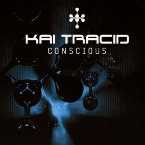 Kai Tracid – Conscious