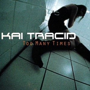 Kai Tracid – Too many times
