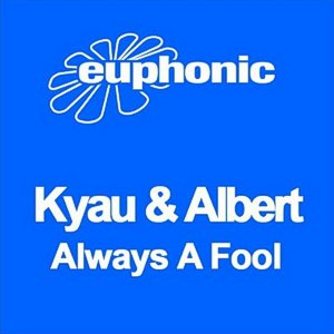 Kyau & Albert – Always a fool