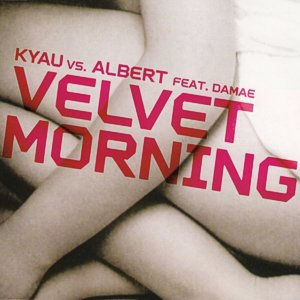 Kyau & Albert – Velvet morning