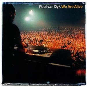 Paul van Dyk – We are alive
