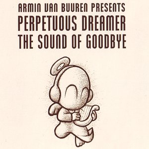 Perpetuous Dreamer – The sound of goodbye