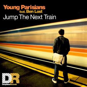 Young Parisians feat. Ben Lost – Jump the next train