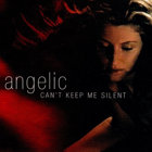 Angelic – Can't keep me silent