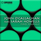 John O'Callaghan feat. Sarah Howells – Find yourself