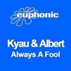 Kyau & Albert – Always a fool