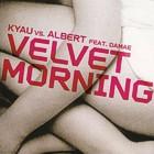 Kyau & Albert – Velvet morning